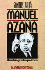 Manuel Azaña: una biografía política