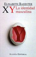 XY. La identidad masculina - Badinter, Elisabeth
