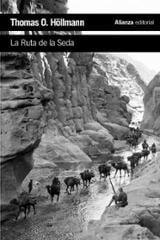 La ruta de la seda - Höllmann, Thomas O.