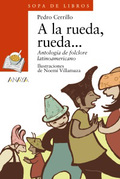 A la rueda, rueda... Antología de folclore latinoamericano