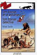 Tom Sawyer en el extranjero; y Tom Sawyer, detective