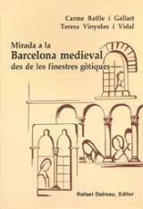 Mirada a la Barcelona medieval des de les finestres gòtiques - Batlle i Gallart, Carme