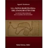 La Nova Barcelona del Danubi 1735-1738 - Alcoberro, Agustí