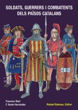 Soldats, guerrers i combatents dels Països Catalans - Hernàndez Cardona, Francesc Xavier