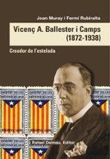 Vicenç A Ballester i Camps (1872-1938). Creador de l´estelada - Muray, Joan