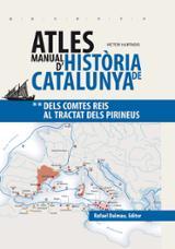 Atles Manual d´Història de Catalunya 2. Dels Comtes reis al Tract - Hurtado, Víctor