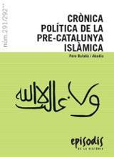 Crònica política de la pre-Catalunya islàmica - Balañà i Abadia, Pere