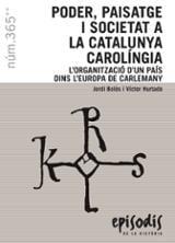 Poder, paisatge i societat a la Catalunya carolíngia - Bolòs, Jordi