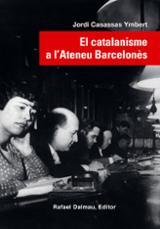 El catalanisme a l´Ateneu Barcelonès - Casassas i Ymbert, Jordi