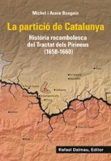 La partició de Catalunya. Història rocambolesca de Tractat dels P - Bougain, Annie