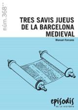Tres savis jueus de la Barcelona medieval - Forcano, Manuel