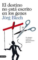 El destino no está escrito en los genes - Blech, Jörg