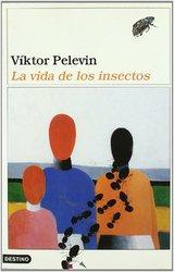 La vida de los insectos - Pelevin, Víktor