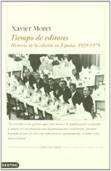 Tiempo de editores: historia de la edición en España, 1939-1975