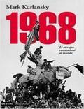 1968. El año que conmovió al mundo
