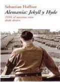 Alemania: Jekyll y Hyde. 1939, el nazismo visto desde dentro