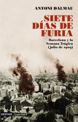 Siete días de furia. Barcelona y la Semana Trágica (julio de 1909