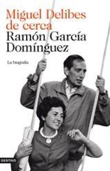 Miguel Delibes, de cerca - García Domínguez, Ramón