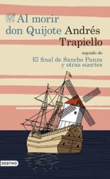 Al morir Don Quijote seguido de El final de Sancho Panza y otras