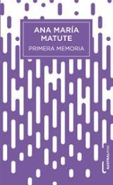 Primera memoria - Matute, Ana María
