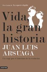 Vida, la gran historia - Arsuaga, Juan Luis