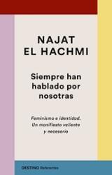 Siempre han hablado por nosotras - El Hachmi, Najat