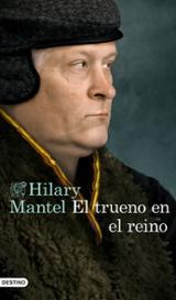 El trueno en el reino - Mantel, Hilary