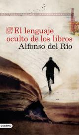 El lenguaje oculto de los libros - del Río, Alfonso