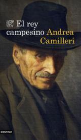 El rey campesino - Camilleri, Andrea