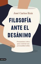 Filosofía ante el desánimo - Ruiz, José Carlos