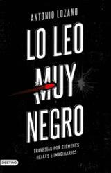 Lo leo muy negro - Lozano, Antonio