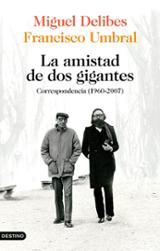 La amistad de dos gigantes. Correspondencia, 1960-2007 - Delibes, Miguel