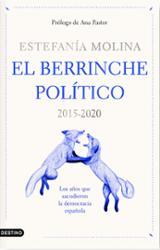 El berrinche político. 2015-2020 - Molina, Estefanía