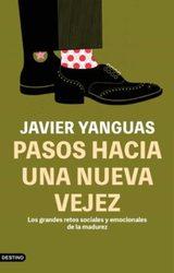 Pasos hacia una nueva vejez - Yanguas, Javier