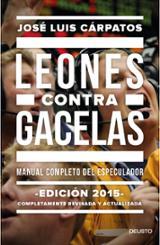 Leones contra gacelas. Manual completo del especulador - Cárpatos, José Luis