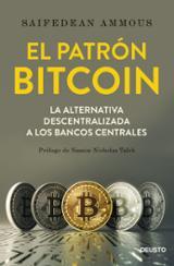 El patrón bitcoin. La alternativa descentralizada a los bancos ce - Ammous, Saifedean