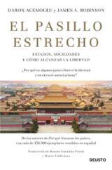 El pasillo estrecho. Estados, sociedades y cómo alcanzar la liber - Acemoglu, Daron