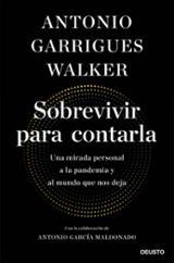 Sobrevivir para contarla - Garrigues Walker, Antonio