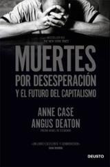 Muertes por desesperación y el futuro del capitalismo - Case, Anne