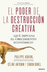 El poder de la destrucción creativa - Aghion, Phillippe