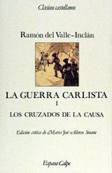 La guerra carlista 1. Los cruzados de la causa