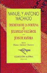 Desdichas de la fortuna o Julianillo Valcarcel. Juan de Maña