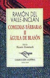 Aguila de blasón. Comedias bárbaras, 2