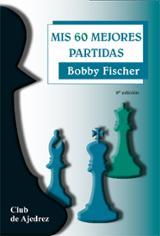 Mis 60 mejores partidas - Fischer, Robert S.