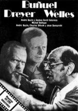 Buñuel, Dreyer, Welles