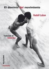 El dominio del movimiento - Laban, Rudolf