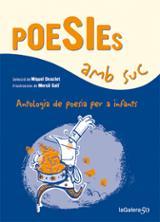 Poesies amb suc - Desclot, Miquel (ed.)