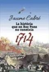 1714: La història que en Roc Pons no coneixia