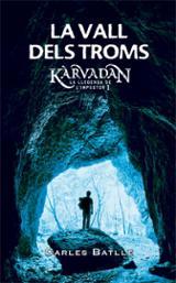 Kàrvadan. La llegenda de l´impostor 1. La Vall dels Troms