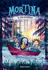 Mortina, 4. El lago misterioso